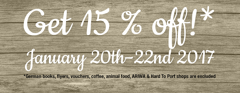 This weekend: 15 % discount on almost everything!