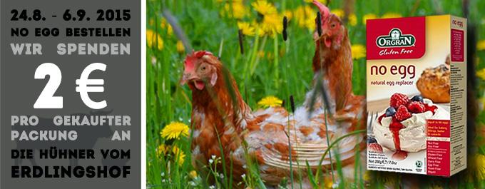 Wow, da werden sich die Hühner vom Erdlingshof aber freuen - 2 € gehen von jeder No Egg-Packung an die Bande vom Erdlingshof
