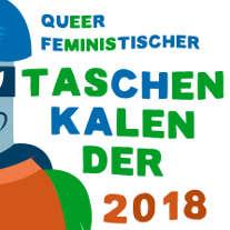 Ausschnitt aus dem Queerfeministischen Taschenkalender 2018!