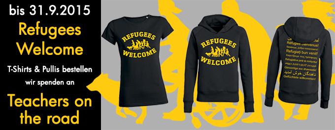 Refugees Welcome! Bis Ende September 2015 spenden wir einen Teil des Erlöses aus dem Verkauf der abgebildeteten Shirts an die Organisation Teachers on the road.