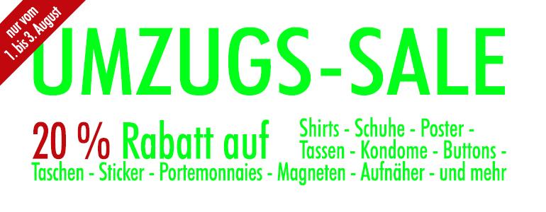 Dieses Wochenende bekommt ihr bei uns 20 % Rabatt auf viele Artikel: Shirts, Schuhe, Tassen, Portemonnaies, Kondome, Aufkleber, Buttons und viel mehr
