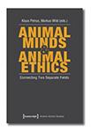 Animal Minds and Animal Ethics