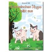 Schweinchen Hugo reißt aus - das neue Kinderbuch von Alexander Bulk