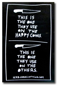 This is the one they use for the happy cows. This is the one they use for the others. The knive is always the same.