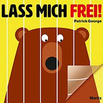 Buchcover zu 'Lass mich frei' mit einem Bären hinter Gitterstäben. Aber die Seite wird umgeblättert, und dann ...