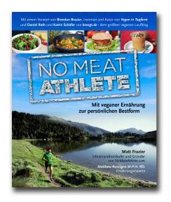 No Meat Athlete von Matt Frazier. Dies ist das Cover des Buches für all jene, die vegane Ernährung und Laufen  miteinander verbinden wollen.