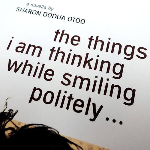 'the things I am thinking while smiling politely' by Sharon Otoo