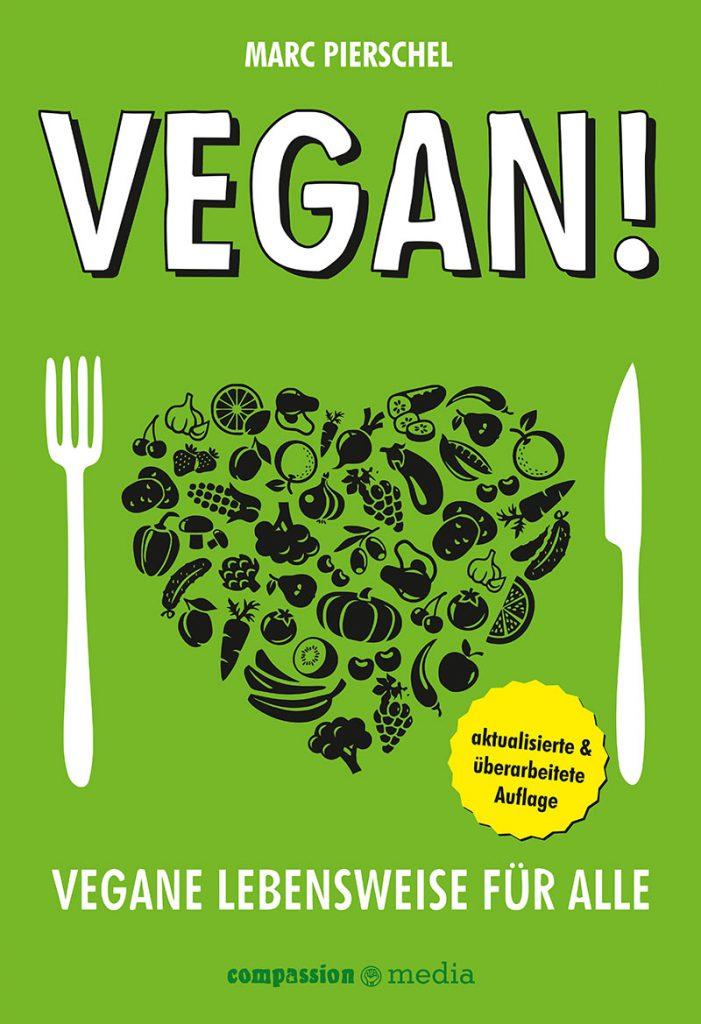 Cover der überarbeiteten Auflage von 'Vegan!' von Marc Pierschel - die praktische und leicht verständliche Einführung zur veganen Lebensweise