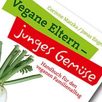 Ausschnitt des Buchcovers zu 'Vegane Eltern, junges Gemüse', dem Handbuch für den veganen Familienalltag