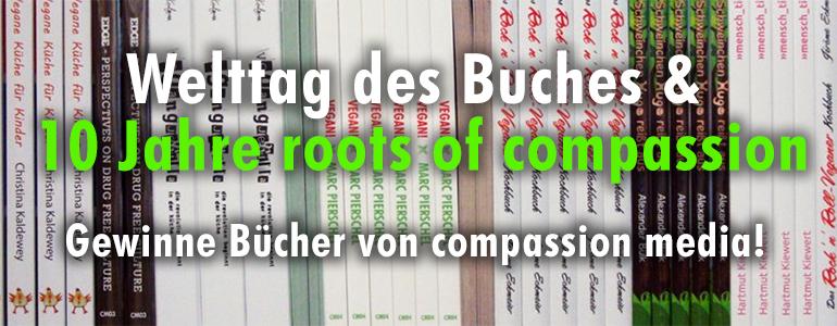 Welttag des Buches und 10 Jahre roots of compassion. Gewinne Bücher von compassion media! Im Hintergrund sind die Pubilkationen von compassion media abgebildet.